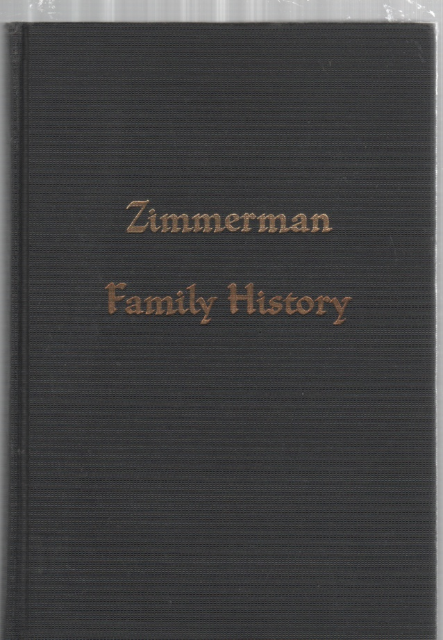 Image for A Twig of the Zimmerman Off-Spring of Glause Zimmerman Born 1647-Died 1729 and His 3 Sons and 1 Daughter Who Came from Europe