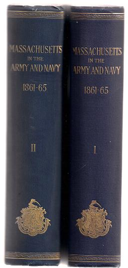 Image for Massachusetts in the Army and Navy During the War of 1861-65 Vol. I and II