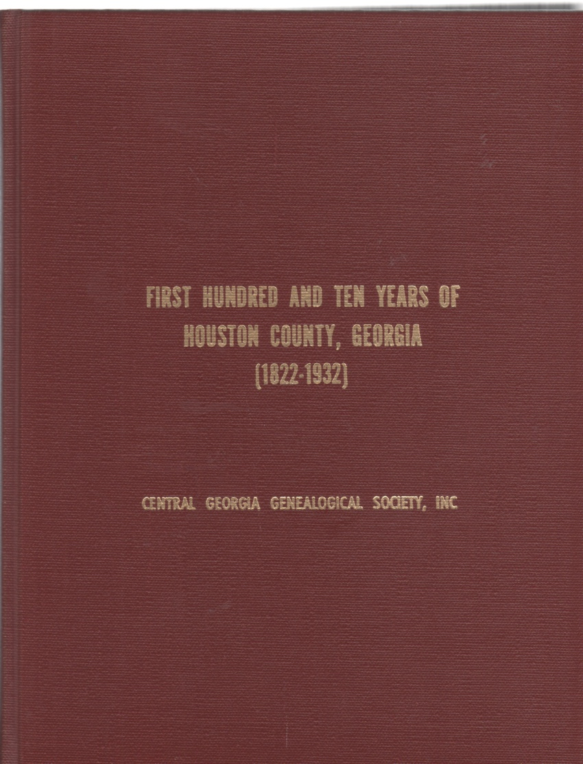 First Hundred and Ten Years of Houston County, Georgia (1822-1932)