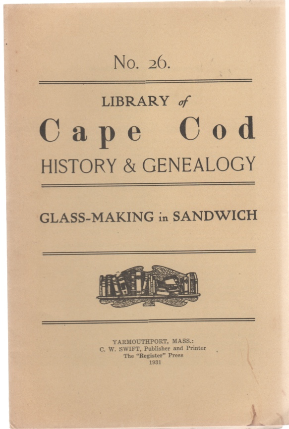 Image for Library of Cape Cod History & Genealogy No. 126 Glass-Making in Sandwich