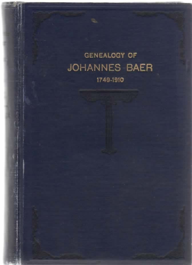 Image for Genealogy of Johannes Baer 1749-1910