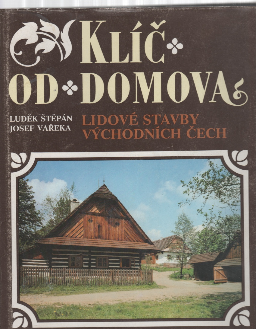 Image for Key to the Home Folk Buildings of East Bohemia (Klic Od Domova Lidove Stavby Vychodnich Cech)