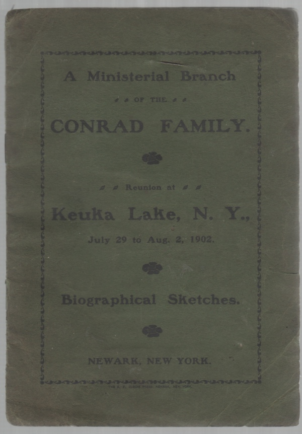 Image for A Ministerial Branch of the Conrad Family Reunion at Keuka Lake, N. Y., July 29 to Aug. 2, 1902 Biographical Sketches