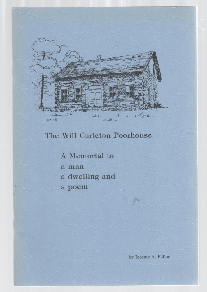 Image for The Will Carleton Poorhouse A memorial to a man, a dwelling, and a poem