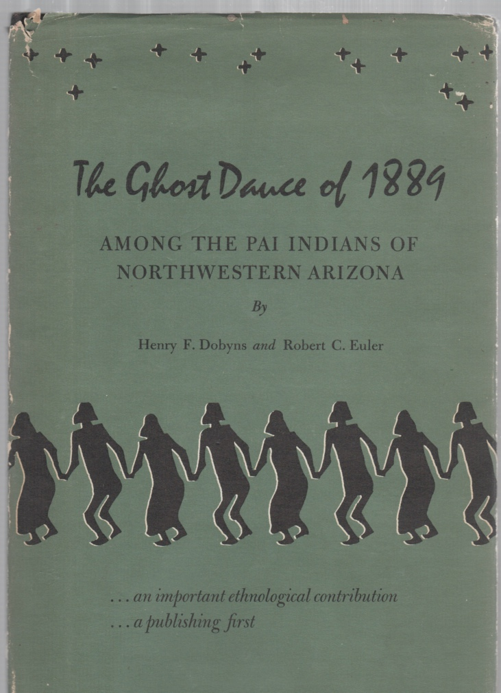Image for The Ghost Dance of 1889 Among the Pai Indians of Northwestern Arizona