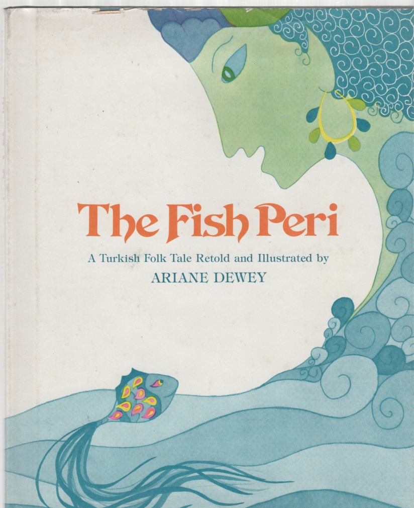 Image for The Fish Peri A Turkish folk tale