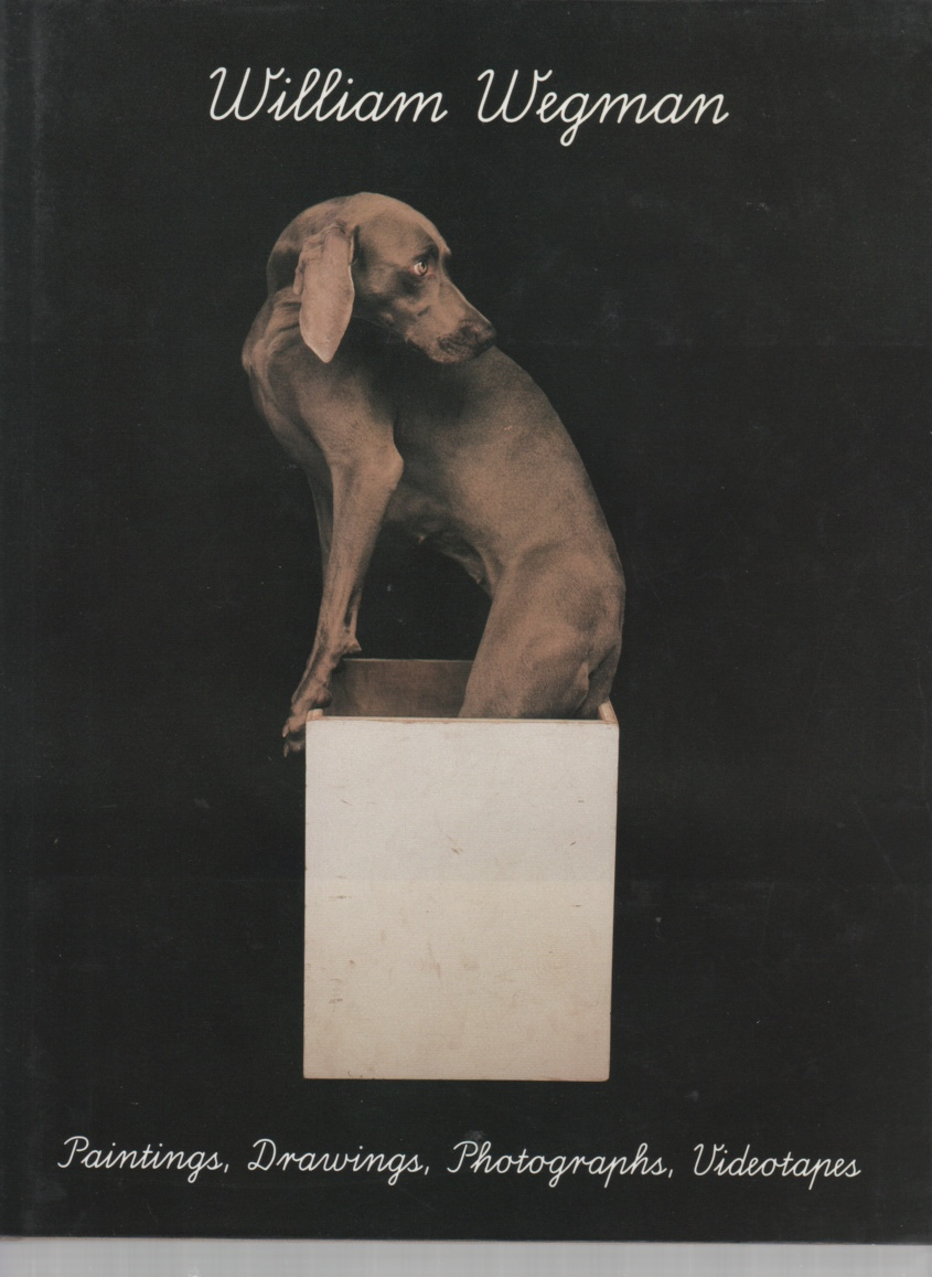 Image for William Wegman: Paintings, Drawings, Photographs, Videotapes