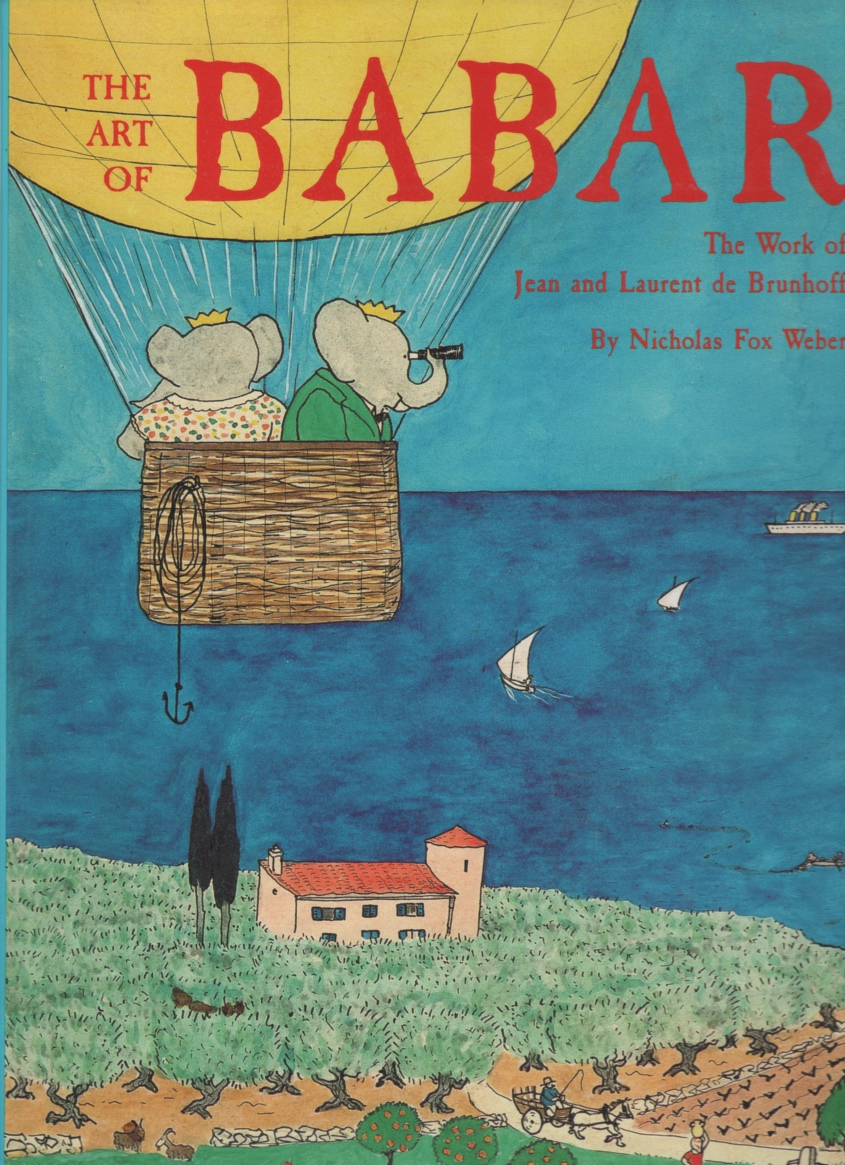 Image for The Art of Babar The Work of Jean and Laurent de Brunhoff