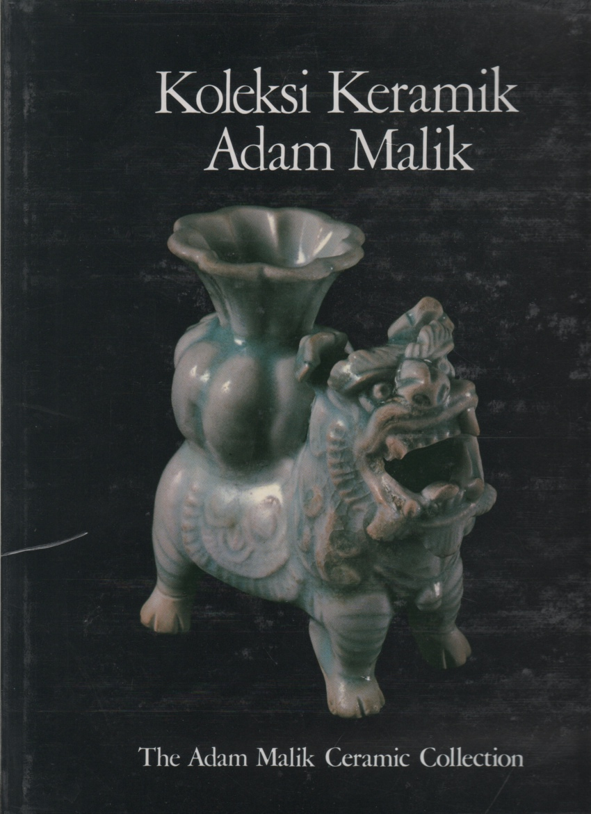 Image for Koleksi Keramik Adam Malik The Adam Malik Ceramic Collection