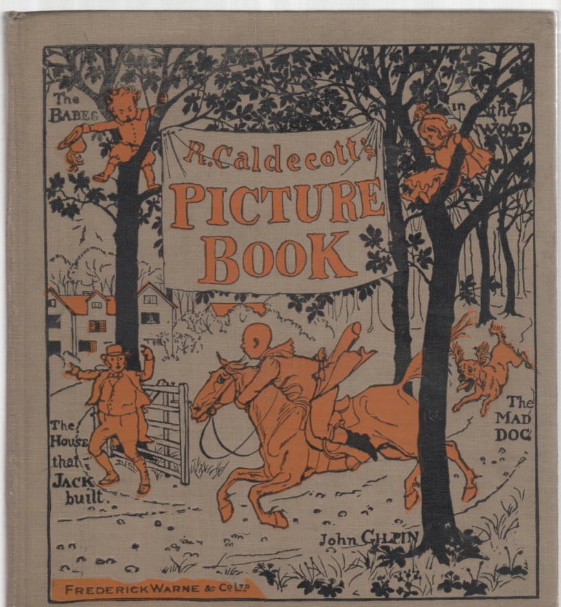 Image for R. Caldecott's Picture Book (No. 1) Containing The Diverting History of John Gilpin, The House That Jack Built, An Elegy on the Death of a Mad Dog, The Babes in the Wood