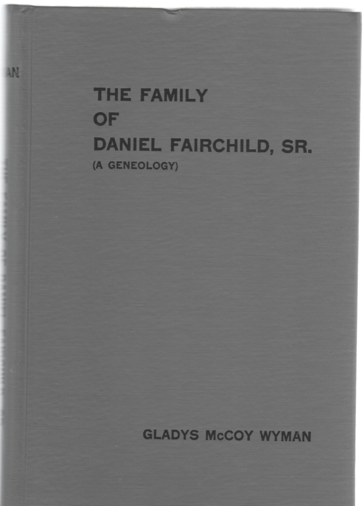 Image for The Family of Daniel Fairchild, Sr. 1768-1835 (A Geneology)