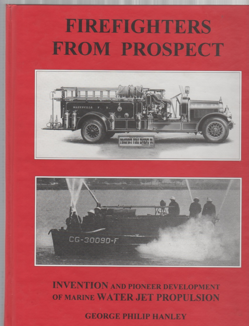 Image for Firefighters from Prospect: Prospect Fire Engine Company, Hanley Engineering Service, Hanley Hydroject Inc. Prospect Marion County Ohio USA