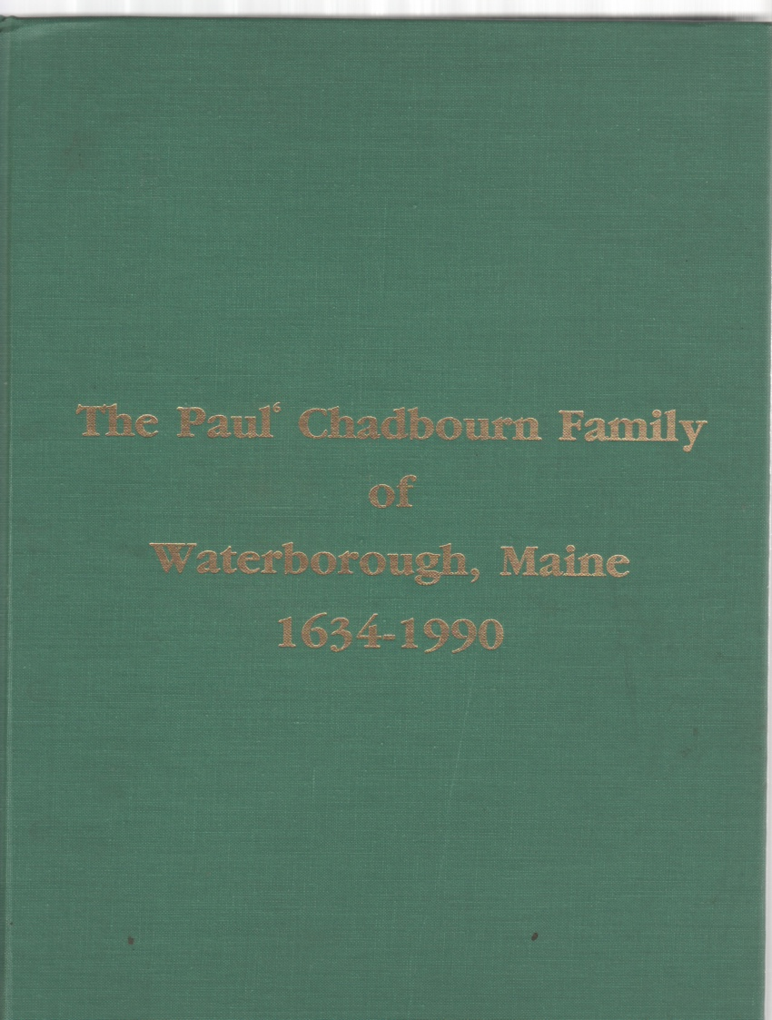 Image for The Paul Chadbourn Family of Waterborough, Maine 1748-1990