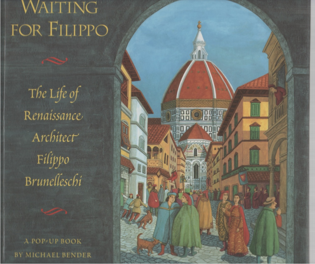 Waiting for Filippo The Life of Renaissance Architect Filippo Brunelleschi