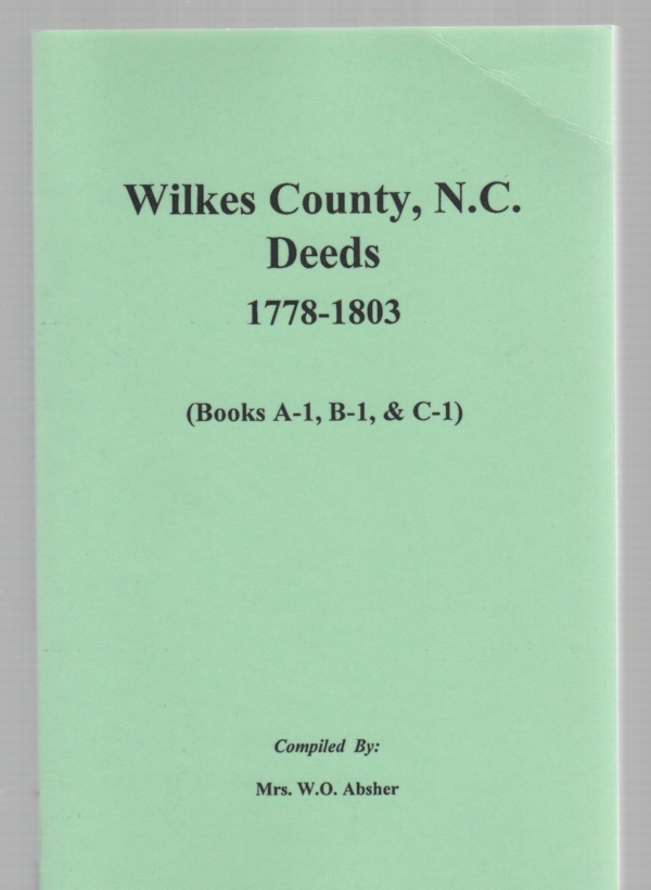 Image for Wilkes County North Carolina Deed Book A-1, B-1, C-1 1778-1803