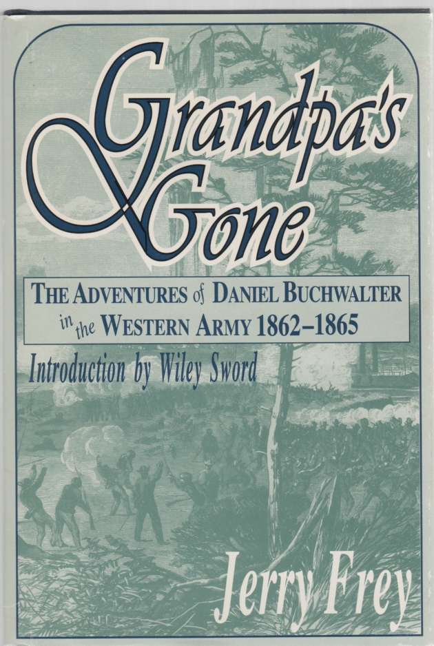Image for Grandpa's Gone...The Adventures of Daniel Buchwalter in the Western Army, 1862-1865