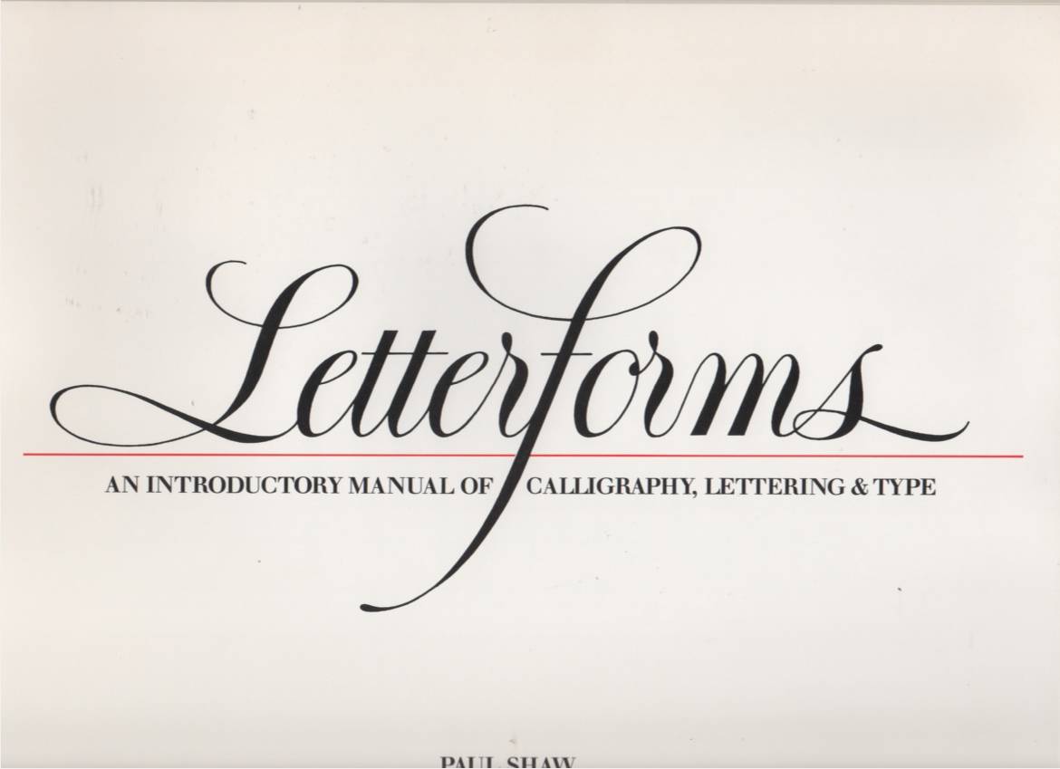 Image for Letterforms An Introductory Manual of Calligraphy, Lettering & Type