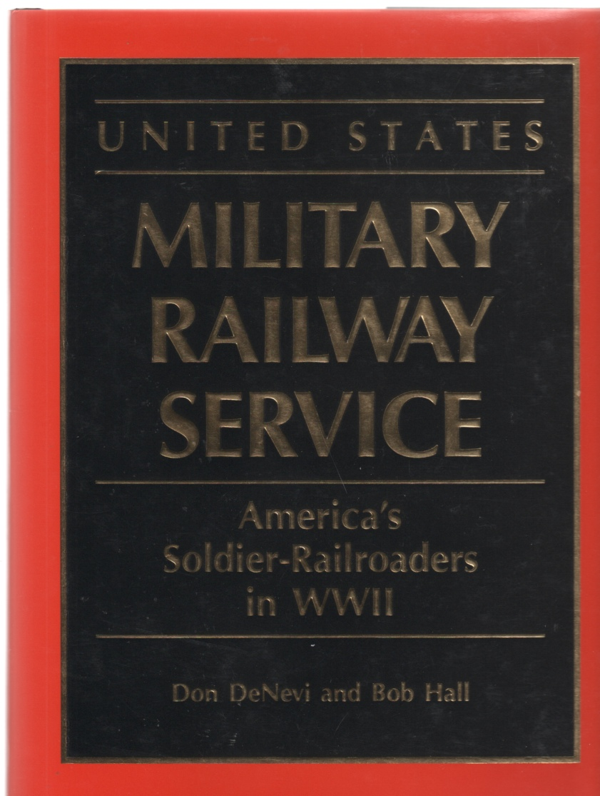Image for United States Military Railway Service America's Soldier-Railroaders in WWII