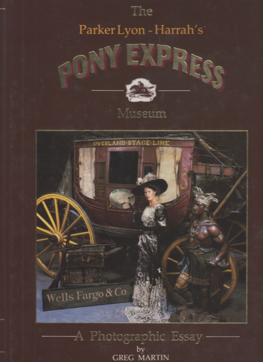 Image for The Parker Lyon-Harrah's Pony Express Museum A Photographic Essay