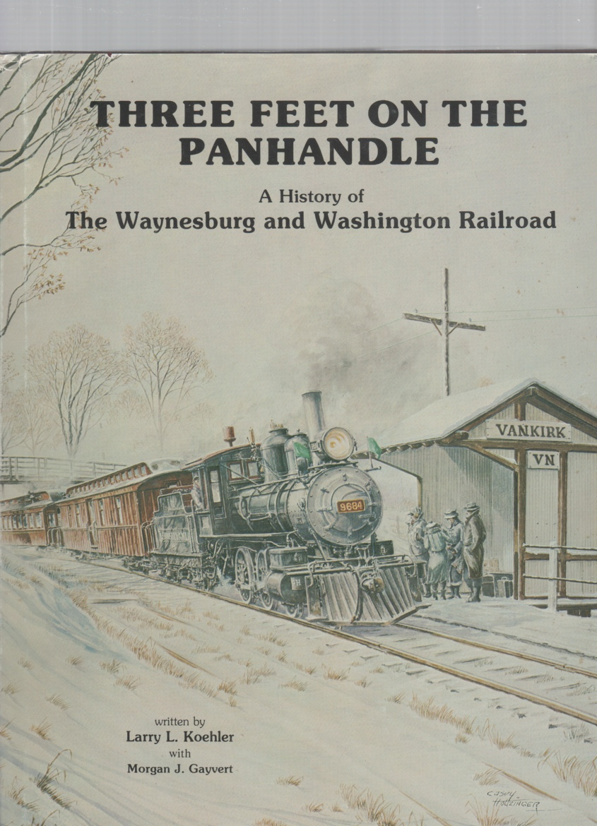 Image for Three Feet on the Panhandle A History of The Waynesburg and Washington Railroad