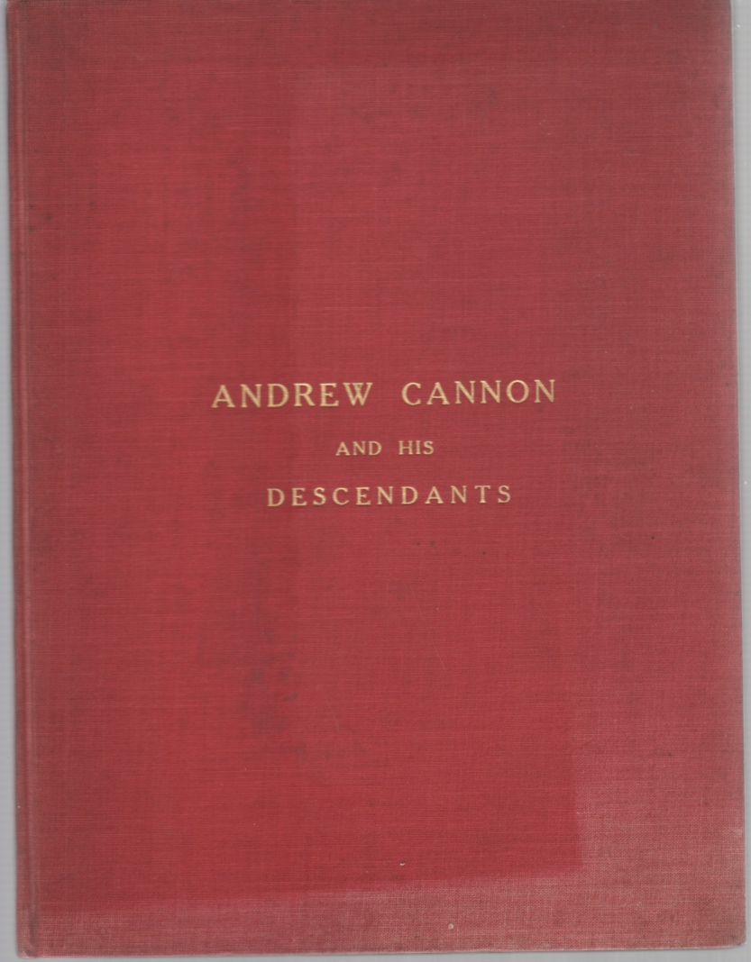 Image for Andrew Cannon and his Descendants 1651-1912