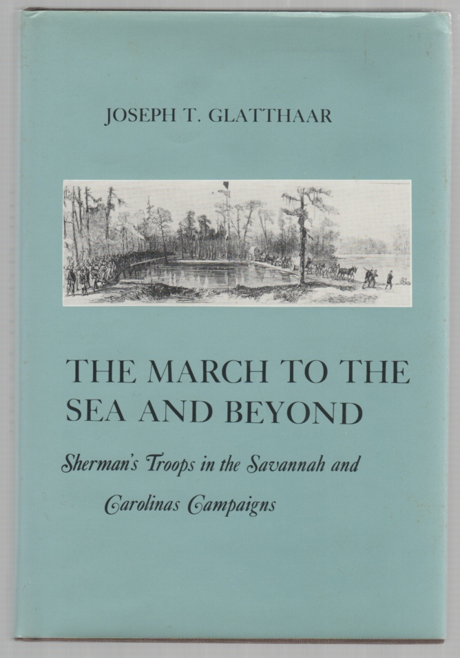 Image for The March to the Sea and Beyond Sherman's Troops in the Savannah and Carolinas Campaigns