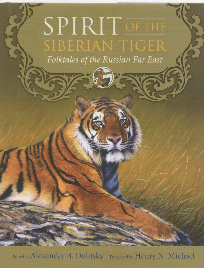 Image for Spirit of the Siberian Tiger Folktales of the Russian Far East
