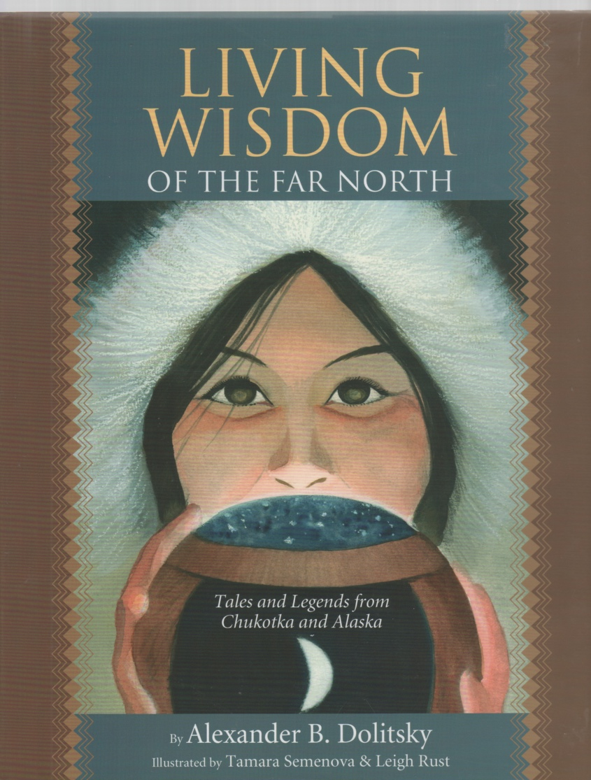 Image for Living Wisdom of the Far North Tales and Legends from Chukotka and Alaska