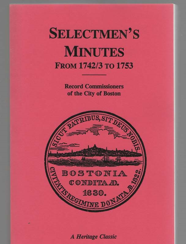 Image for A Report of the Record Commissioners of the City of Boston, Containing the Selectmen's Minutes From 1742-3 to 1753