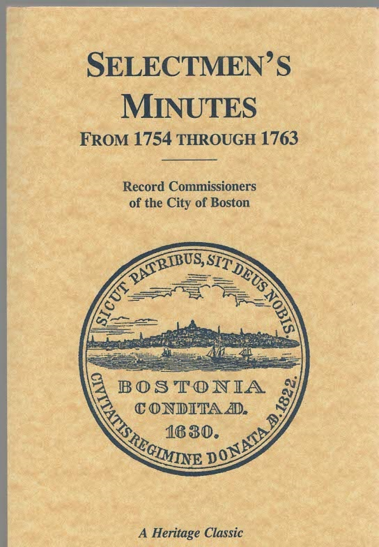 Image for A Report of the Record Commissioners of the City of Boston, Containing the Selectmen's Minutes From 1754 Through 1764