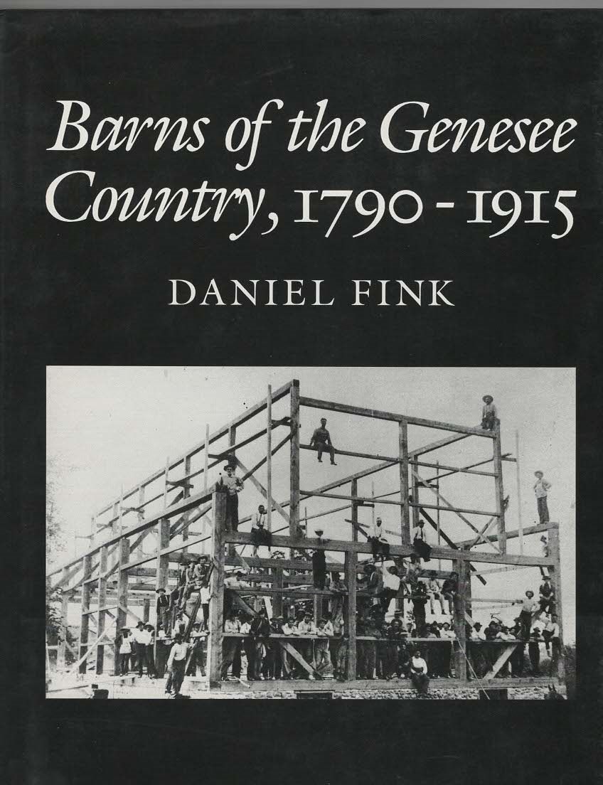 Image for Barns of the Genesee Country, 1790-1915 Including An Account of Settlement and Changes in Agricultural Practices