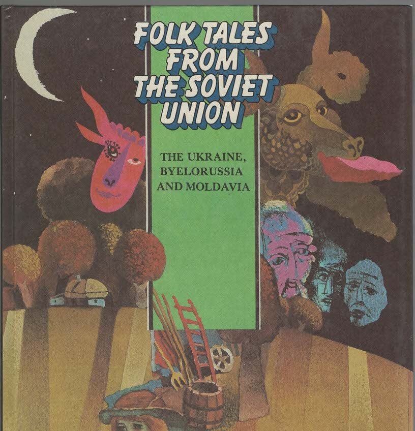 Image for Folk Tales From The Soviet Uion The Ukraine, Byelorussia and Moldavia