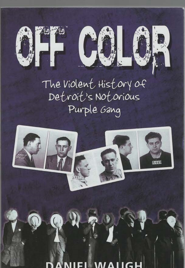 Image for Off Color The Violent History of Detroit's Notorious Purple Gang