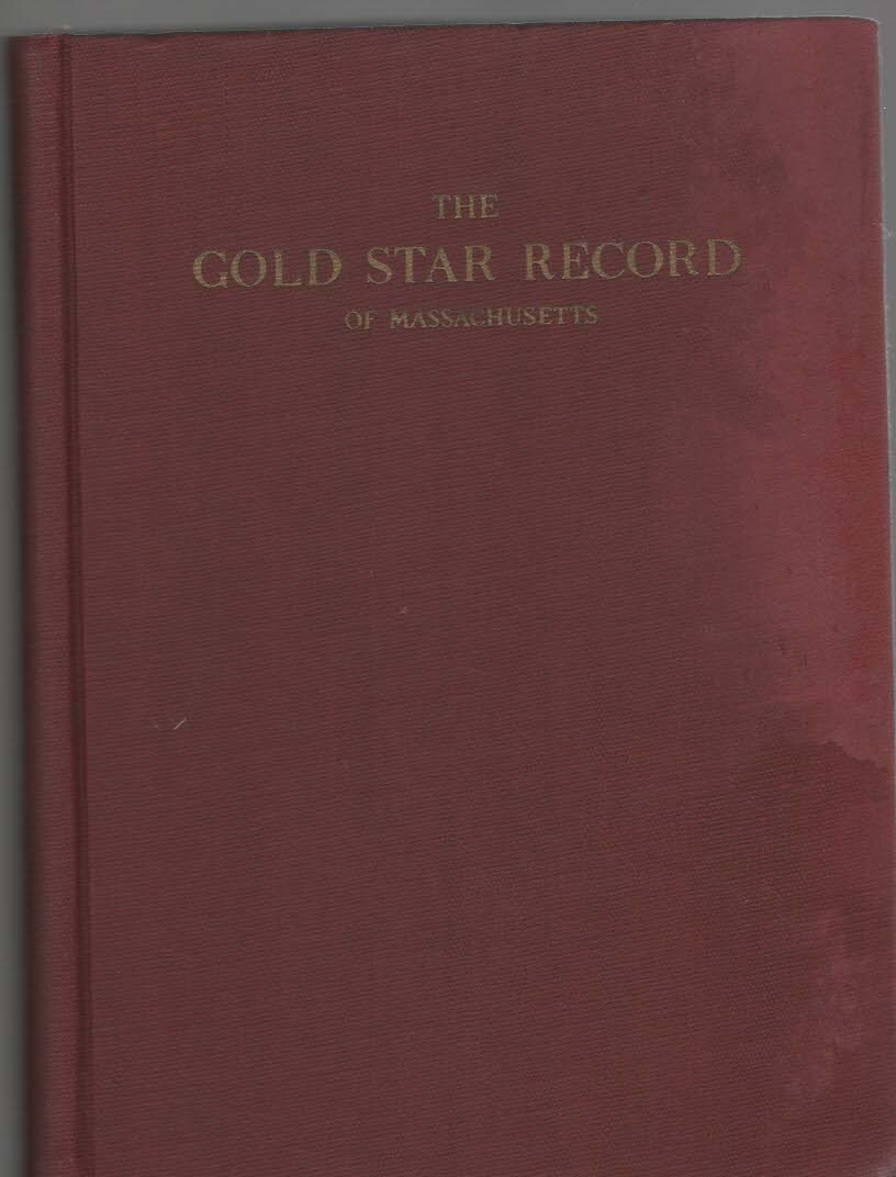 Report of the Commission of Massachusetts' Part in the World War The Gold Star Record of Massachusetts Volume II