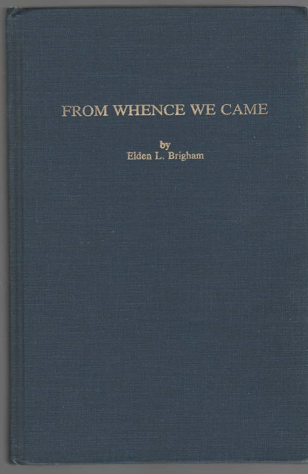From Whence We Came A History of the Thomas Brigham and Related Families