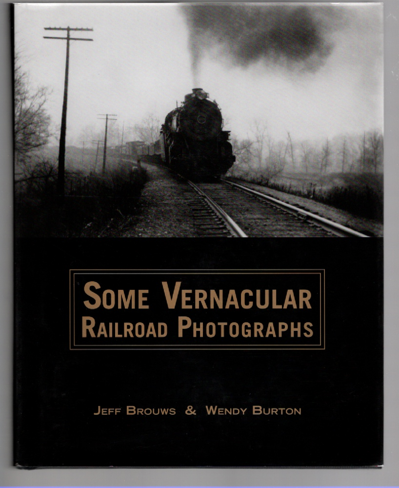 Image for Some Vernacular Railroad Photographs