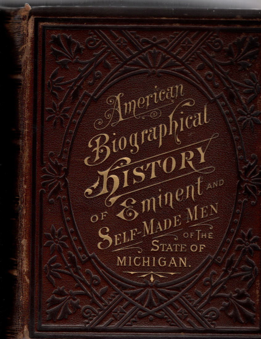Image for American Biographical History of Eminent and Self Made Men With Portrait Illustrations on Steel Michigan Volume