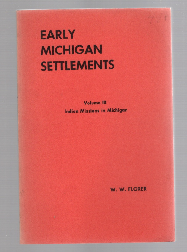 Image for Early Michigan Settlements Volume III The German Indian Mission in Michigan