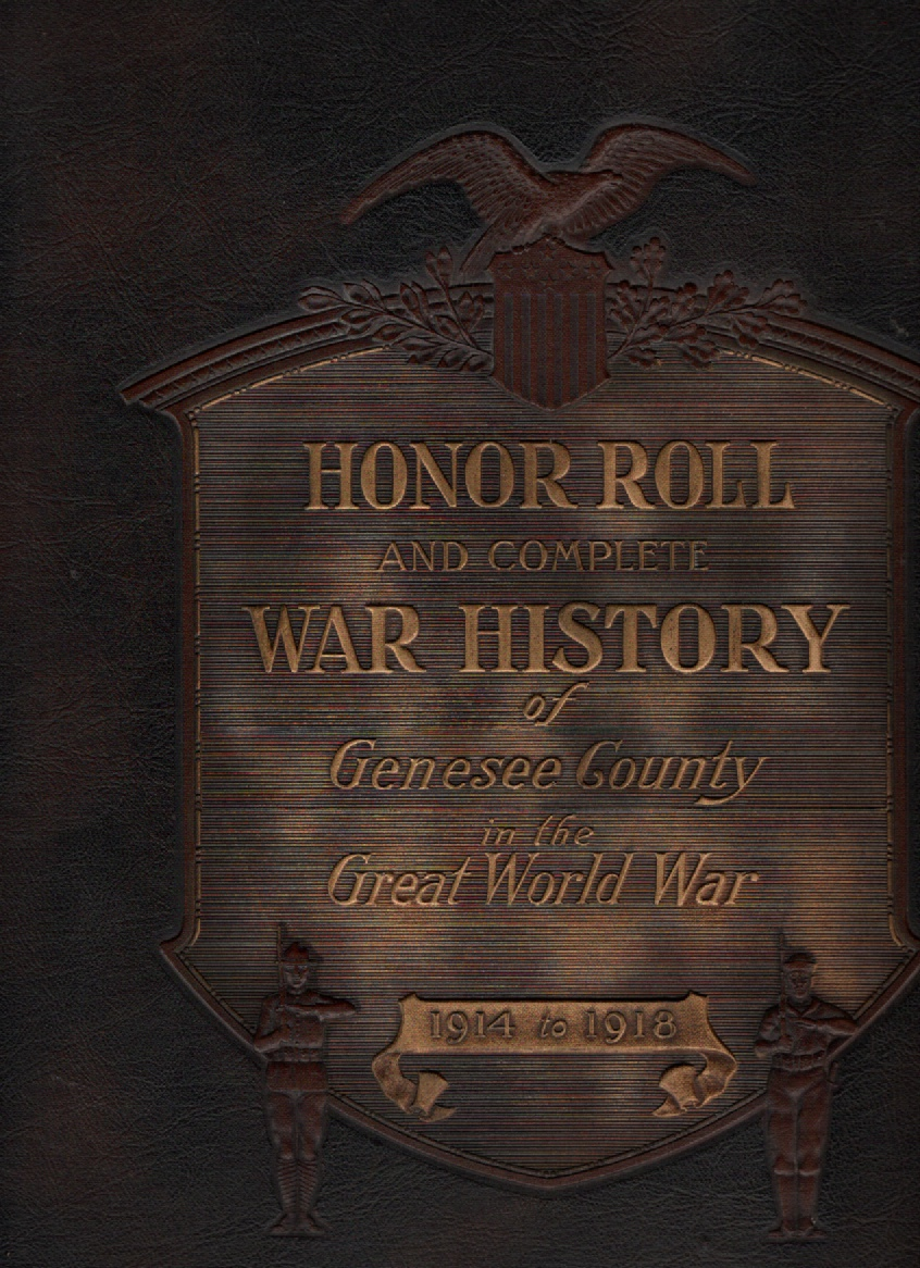 Image for Honor Roll and Complete War History of Genesee County Michigan in the Great World War 1914 to 1918