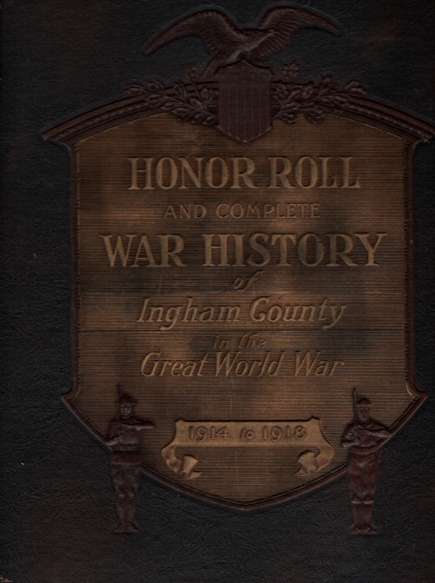 Image for Honor Roll and War History of Ingham County Michigan in the Great World War 1914 to 1918