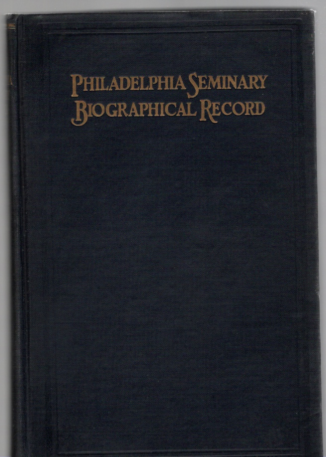 Image for The Philadelphia Seminary Biographical Record 1864-1923