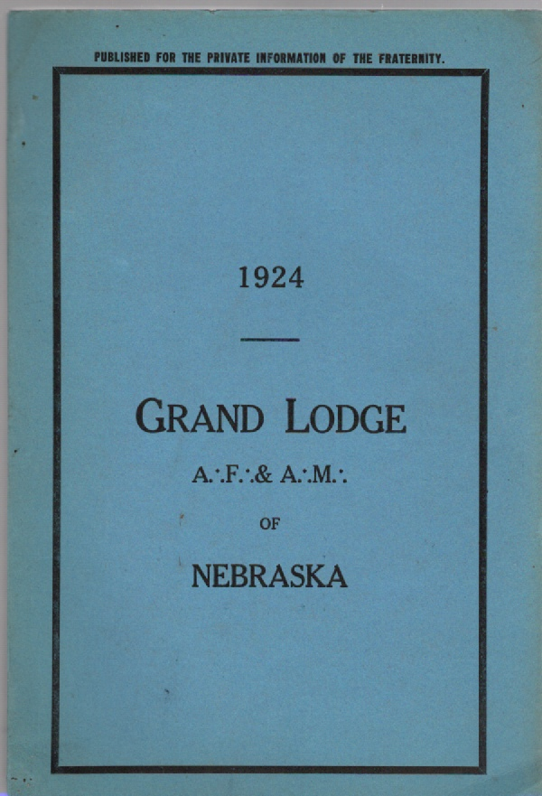 Image for Proceedings of the Grand Lodge of the Most Ancient and Honorable Fraternity of Free and Accepted Masons of Nebraska In Annual Communication, Held at Masonic Temple, Omaha, Nebraska. June 3d, 4th, and 5th, 1924 Part III Vol. 13