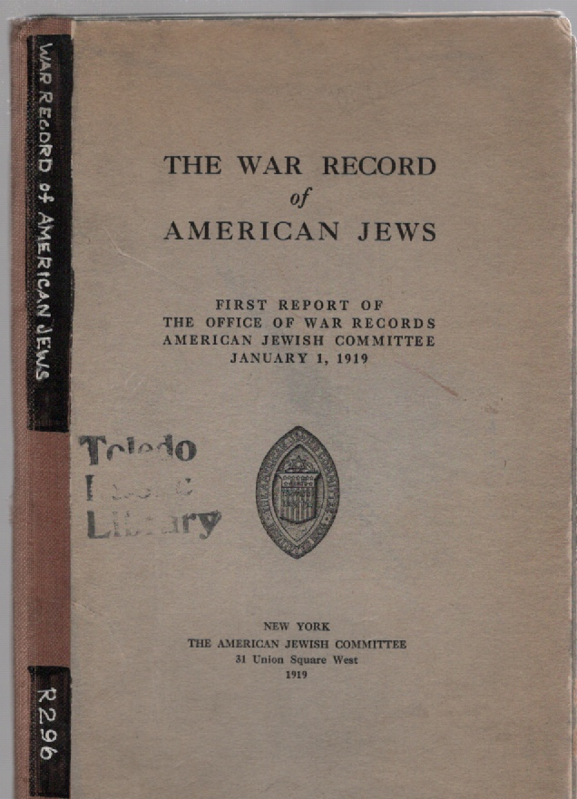Image for The War Record of American Jews First Report of the Office of War Records American Jewish Committee January 1, 1919
