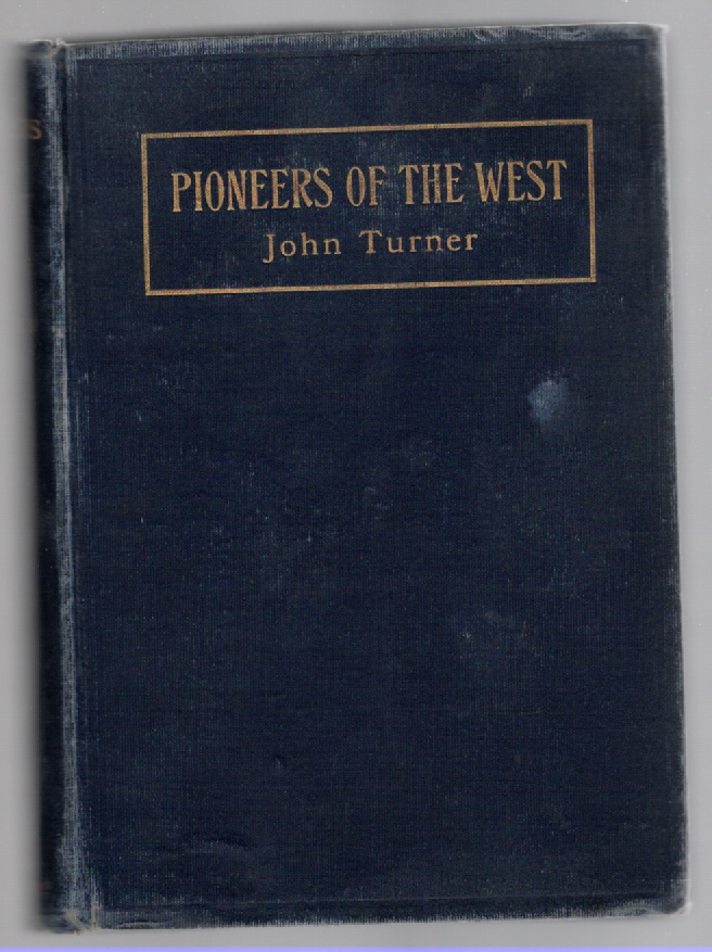 Image for Pioneers of the West A True Narrative