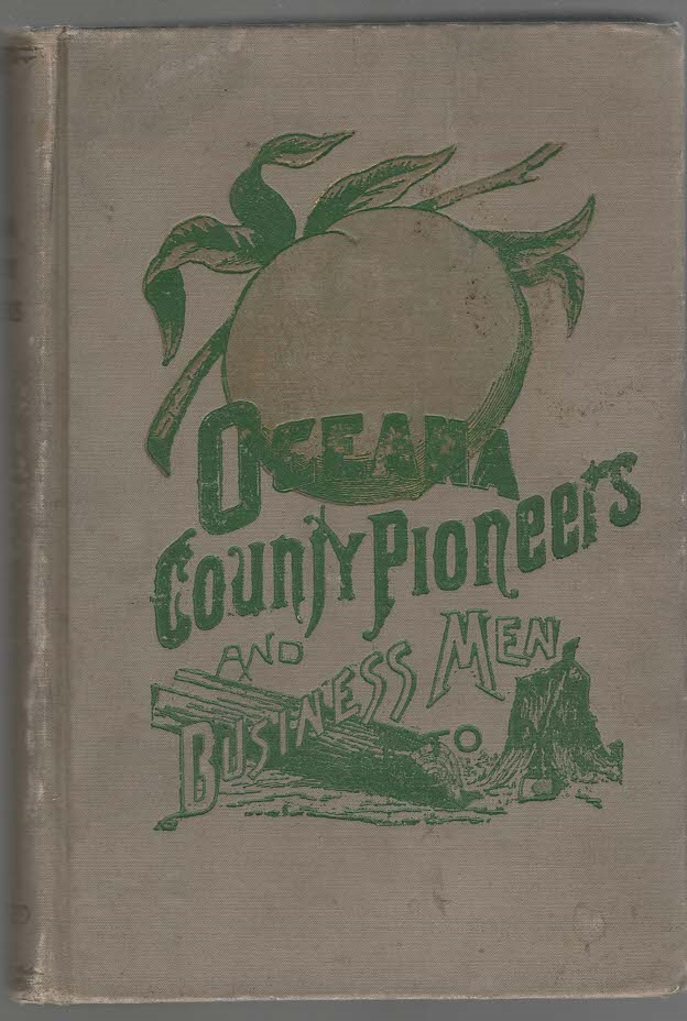 Image for Oceana County Pioneers and Business Men of To-day History, biography, Statistics and Humorous Incidents