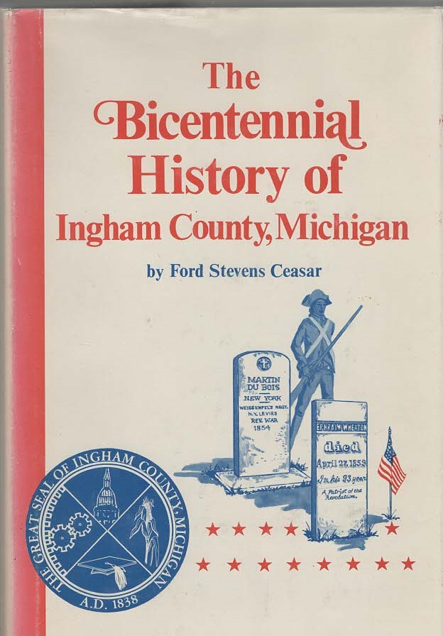 Image for The Bicentennial History of Ingham County, Michigan