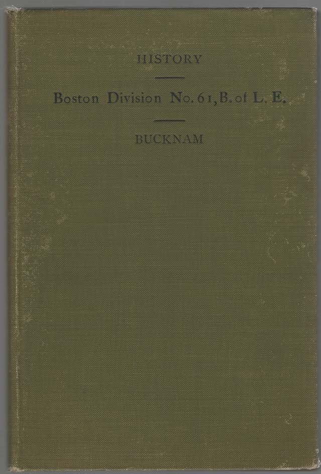Image for A History of Boston Division Number Sixty-One Brotherhood of Locomotive Engineers