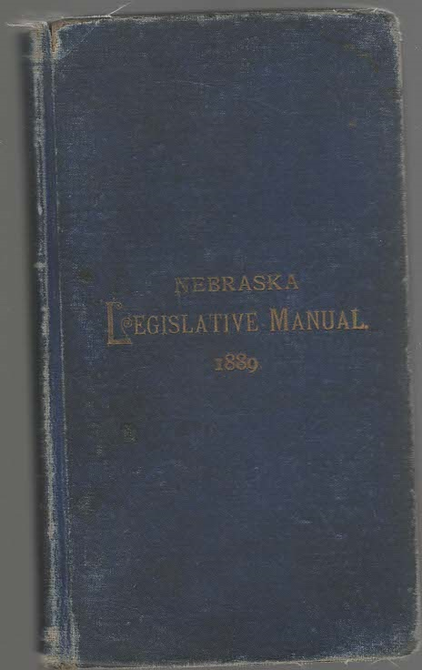 Image for Nebraska Blue Book and Legislative Manual for the Year 1889 Compiled From Official Records