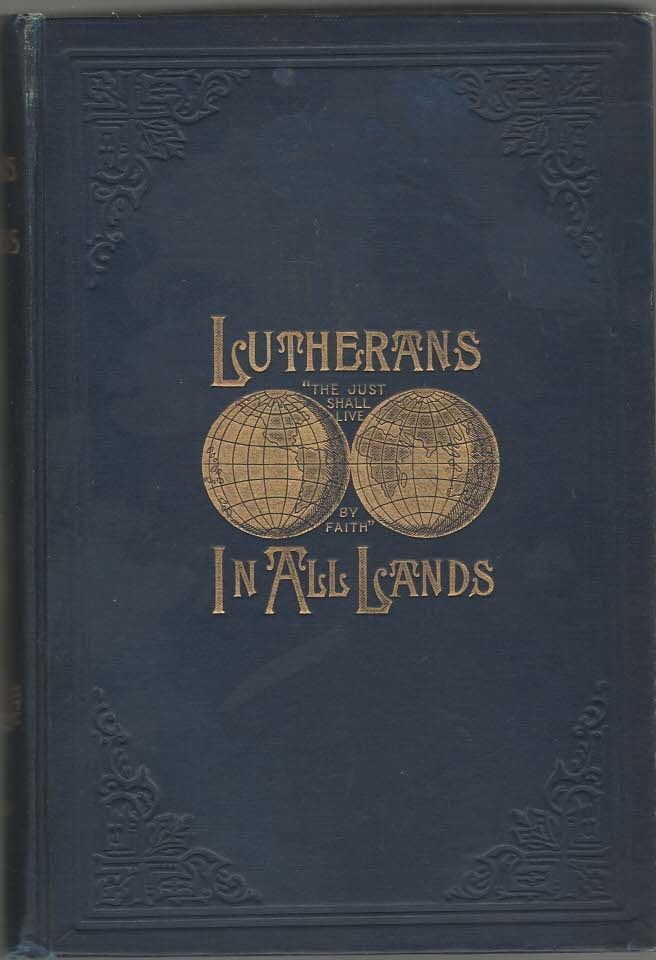 Image for Lutherans in All Lands The Wonderful Works of God Volume I and II
