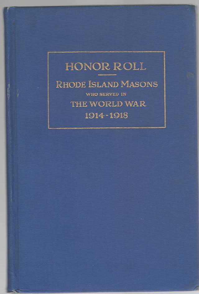 Image for Honor Roll Rhode Island Masons Who Served in the World War 1914-1918 From Statistics of the Masonic War Board of Rhode Island 1921